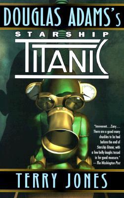 Starship Titanic By Jones, Terry/ Adams, Douglas